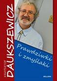 PRAWDZIWKI I ZMYŚLAKI – Krzysztof Daukszewicz