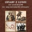 Ofiary z ludzi od samurajów do męczenników dżihadu - Jarosław Molenda