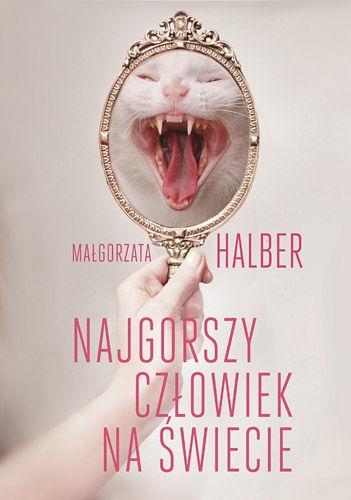 ksiazka Najgorszy czlowiek na swiecie, Malgorzata Halber, empik.com